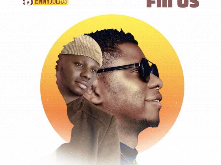 Enny Julius Fill Us Mp3 Download