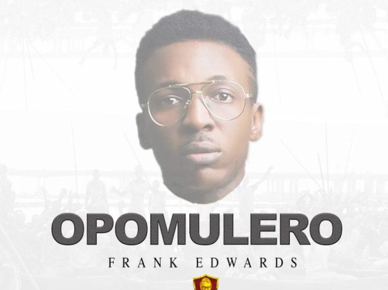 Frank Edwards Opomulero Mp3 Download
