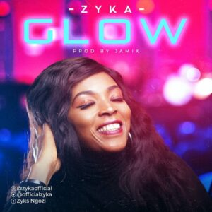 """Zyka Releases New Single Titled """"Glow"""""""