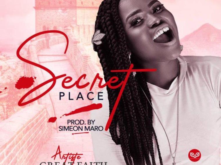 Great Faith Secret Place Mp3 Download