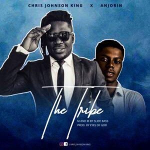 Chris Johnson King The Tribe (ft. Anjorin)