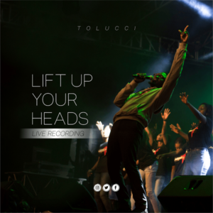 Tolucci Lift Up Your Head Mp3 Download