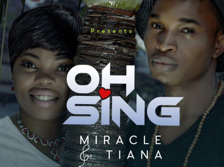 Miracle & Tiana O Sing