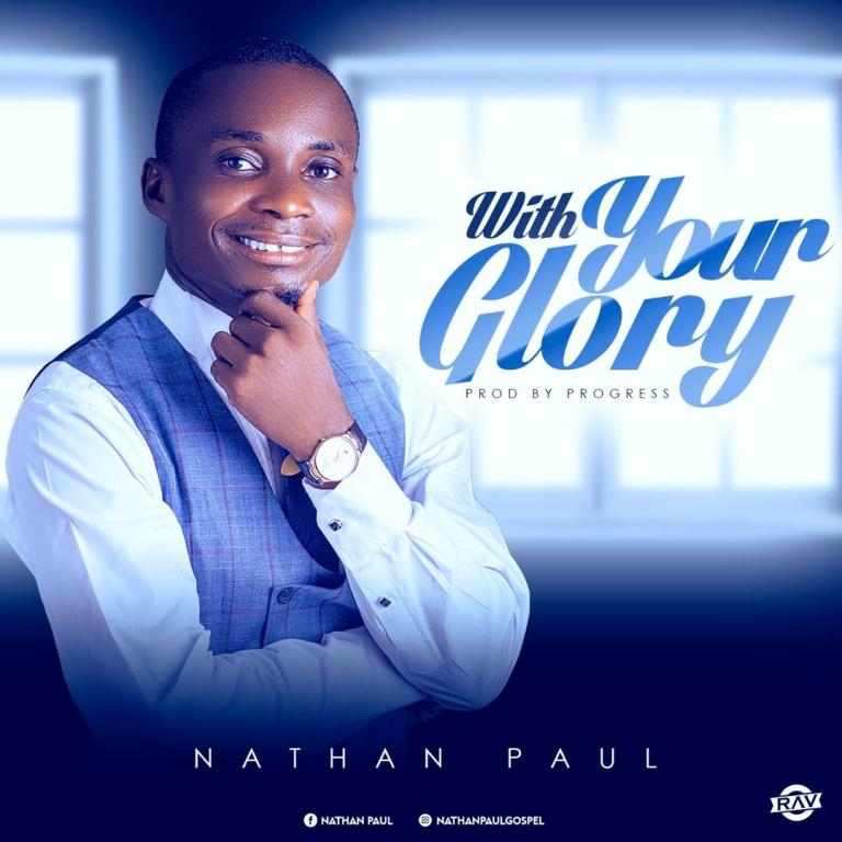 Photo of Nathan Paul – With Your Glory