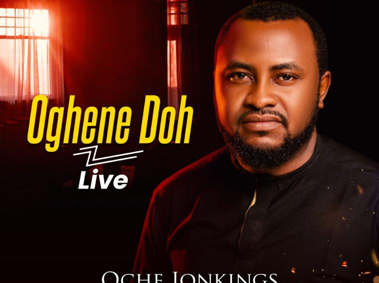 """Oche Jonking Release A Brand New SIngle """"Oghene Doh (Live)"""""""