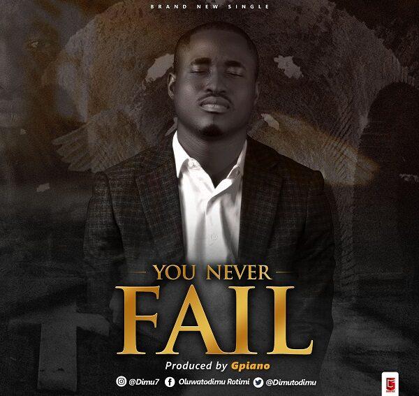 Oluwatodimu Rotimi You Never Fail