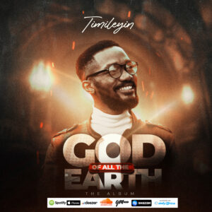 """Timileyin Releases A Five Track Album """"God Of All The Earth"""""""