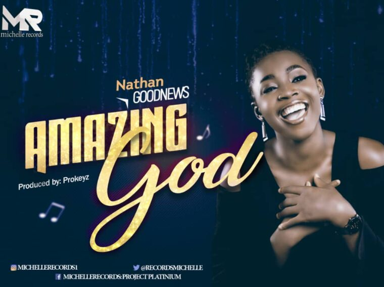"Nathan Goodnews Releases New Single Titled ""Amazing God"""