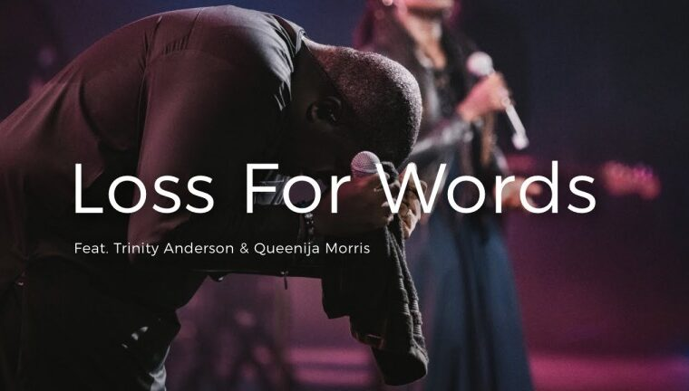 Loss for Words William McDowell feat. Trinity Anderson & Queenija Morris