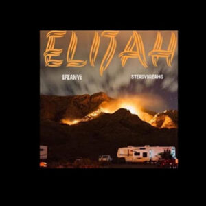IFEANYi ft. SteadyDreams ELIJAH