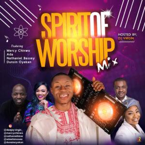 """DJ Virgin Releases New Mixtape """"Spirit of Worship"""""""