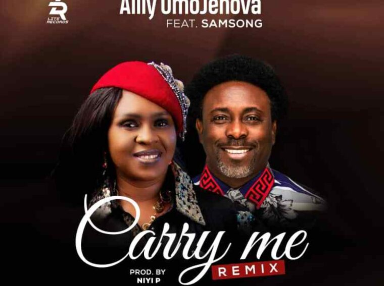 Ailly Omojehova ft Samsong Carry Me Remix