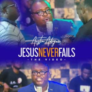 Austin Adigwe He Never Fails Mp3 Download