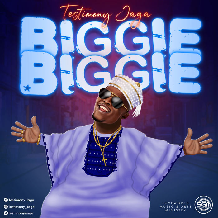 Testimony Jaga Biggie Biggie Mp3 Download