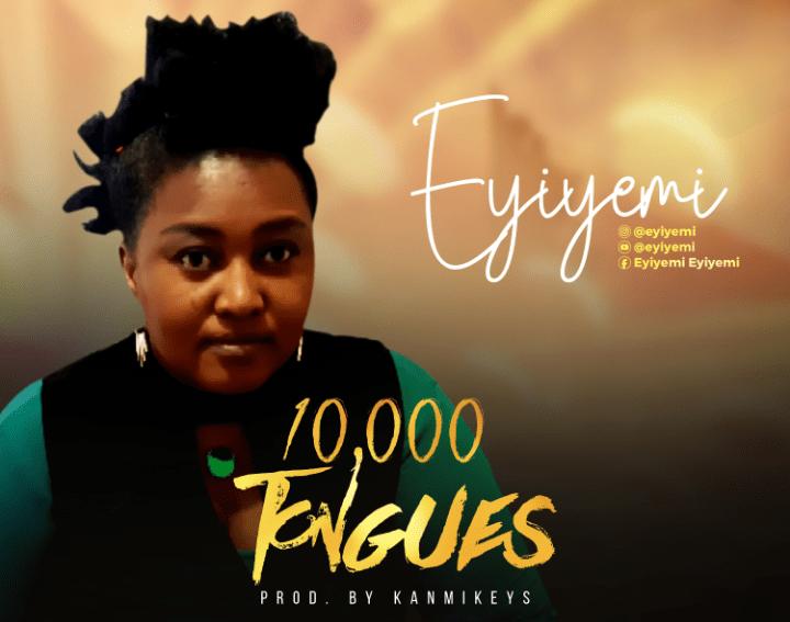 Eyiyemi 10000 Tongues Mp3 Download