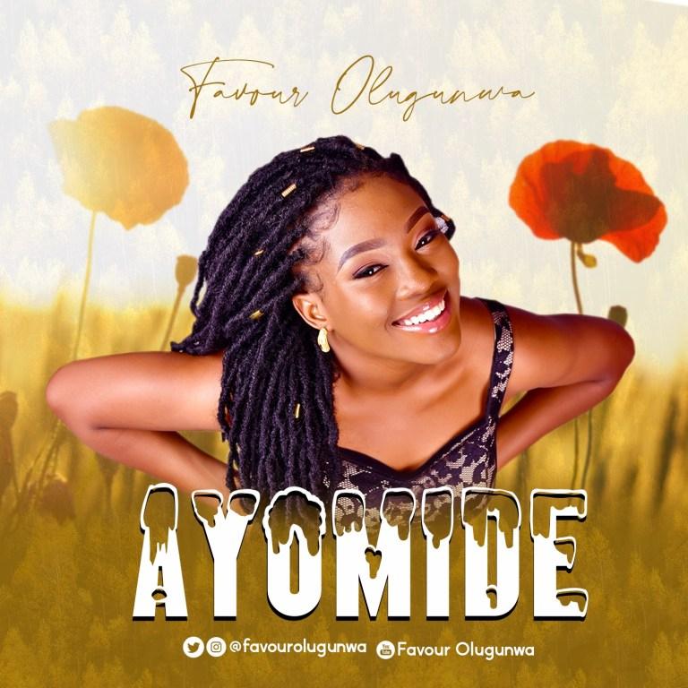Favour Olugunwa Ayomide Mp3 Download