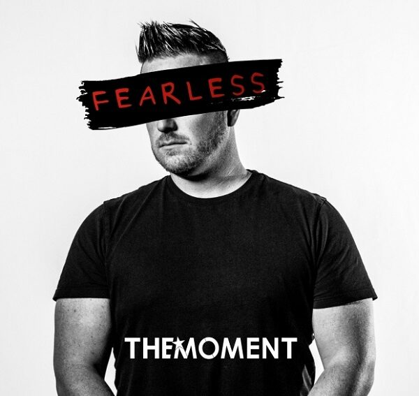 The Moment Fearless Ft Dave Bell