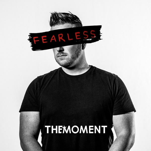 Photo of The Moment – Fearless (Ft Dave Bell)