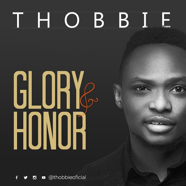 Thobbie Glory And Honor Mp3 Download