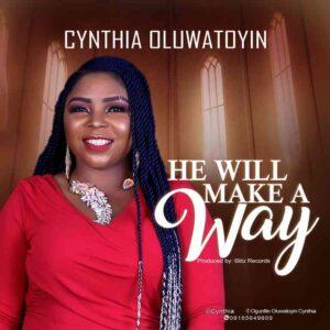 Cynthia Oluwatoyin He Will Make A Way