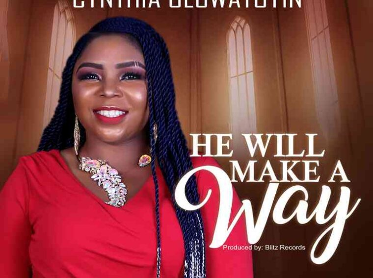 Cynthia Oluwatoyin He Will Make A Way