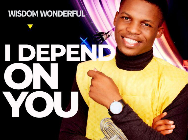 Wisdom Wonderful I Depend On You