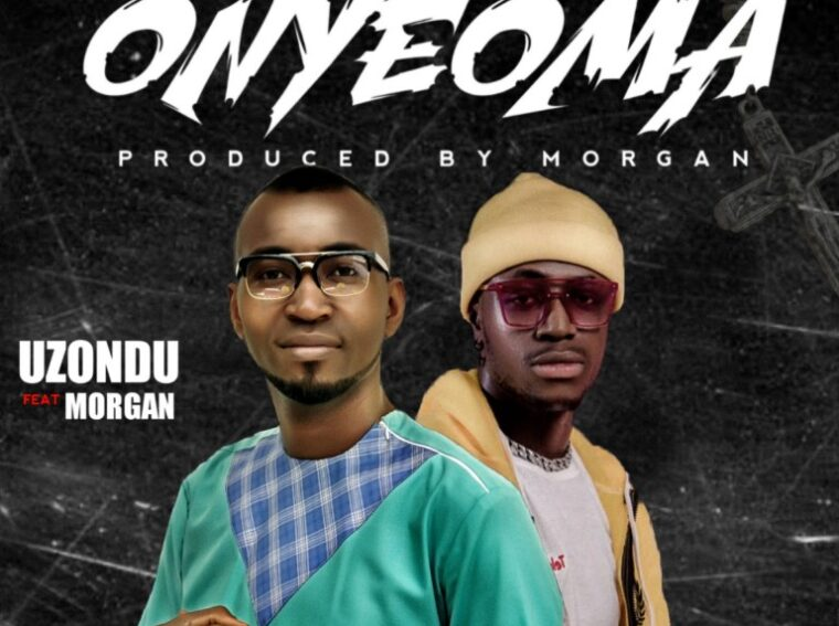Uzondu Onyeoma Ft Morgan