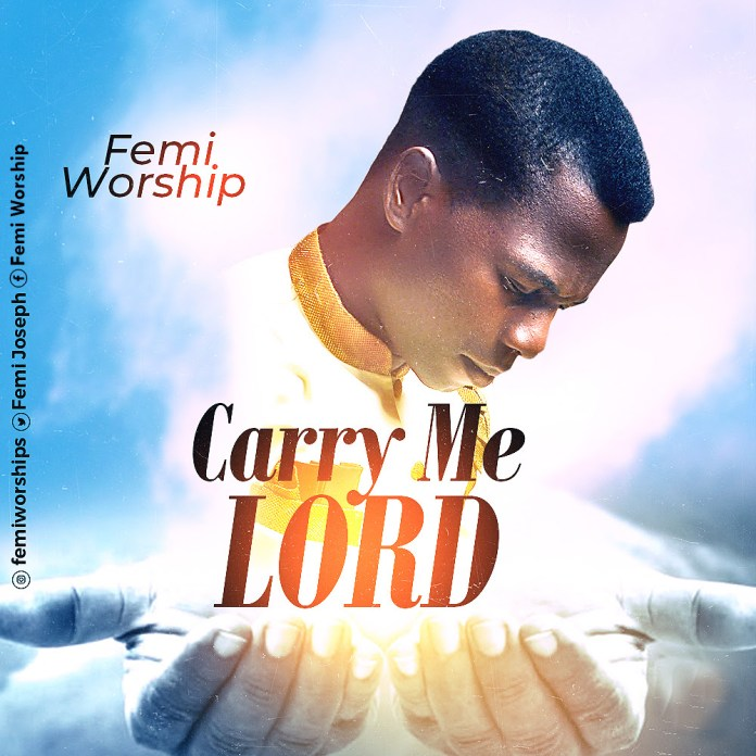 Femi Worship Carry Me Lord Mp3 Download