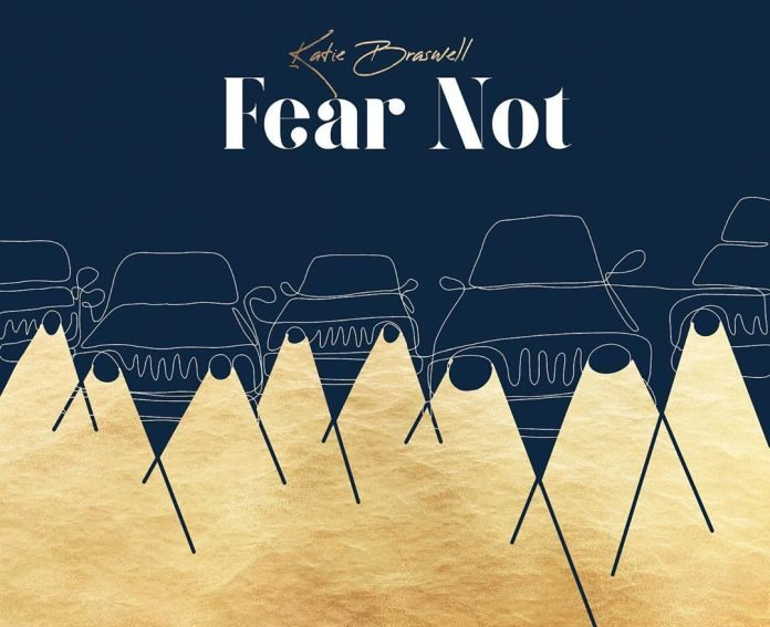 Katie Braswell Fear Not Mp3 Download