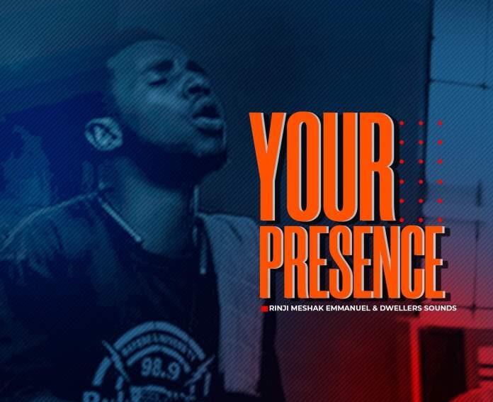 Rinji Meshak Emmanuel Your Presence