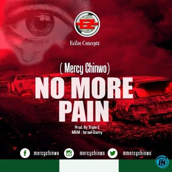 Mercy Chinwo No More Pain