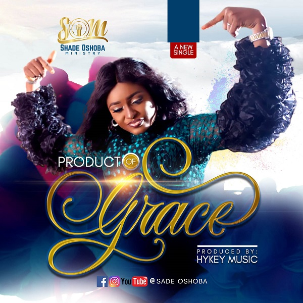 Shade Oshoba Product Of Grace Download