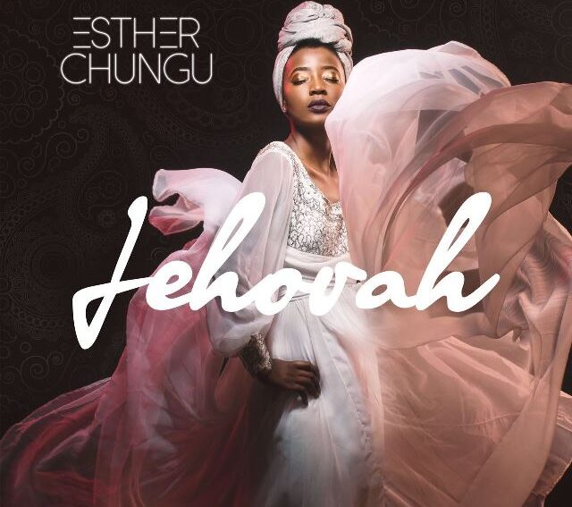 Esther Chungu Jehovah Mp3 Download