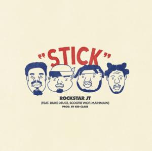 Rockstar JT Stick ft Duke Deuce Scootie Wop MainMain