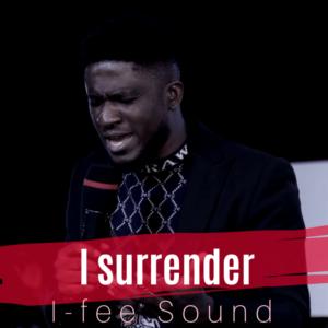 I-Fee Sound I Surrender Mp3 Download