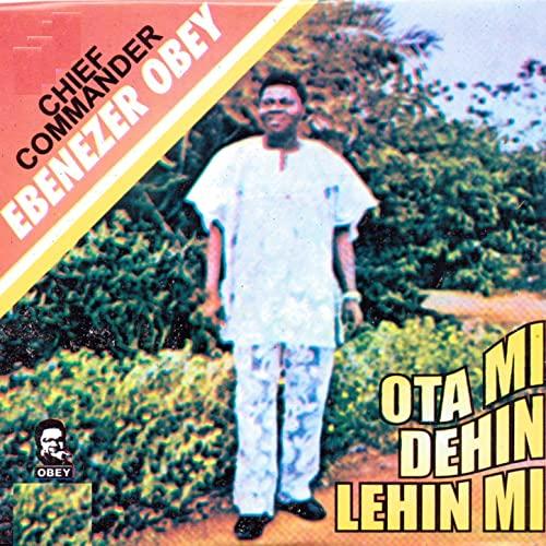Ebenezer Obey ota mi dehin MP3 Download