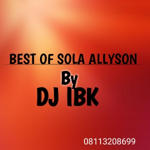 Photo of Best Of Sola Allyson By DJ IBK