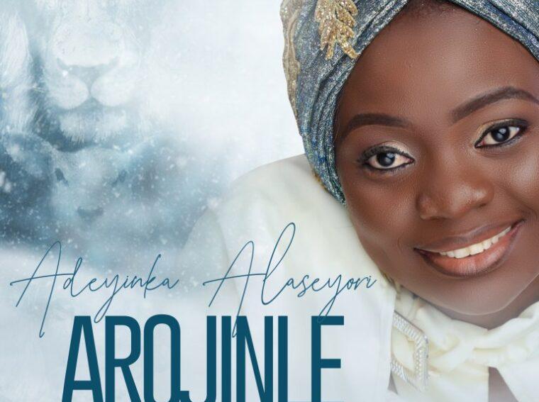 Arojinle By Adeyinka Alaseyori Audio