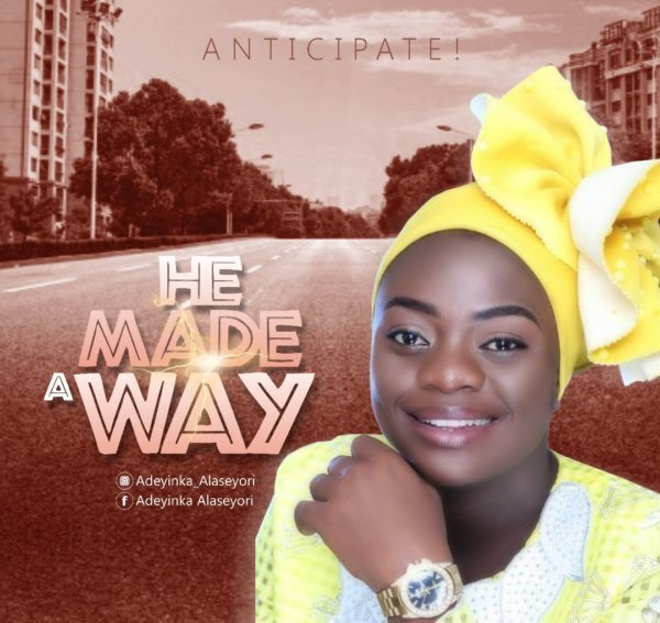 He Made A Way By Adeyinka Alaseyori