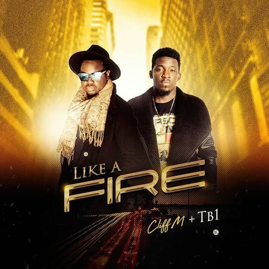 Photo of Cliff M ft TB1 – Like A Fire