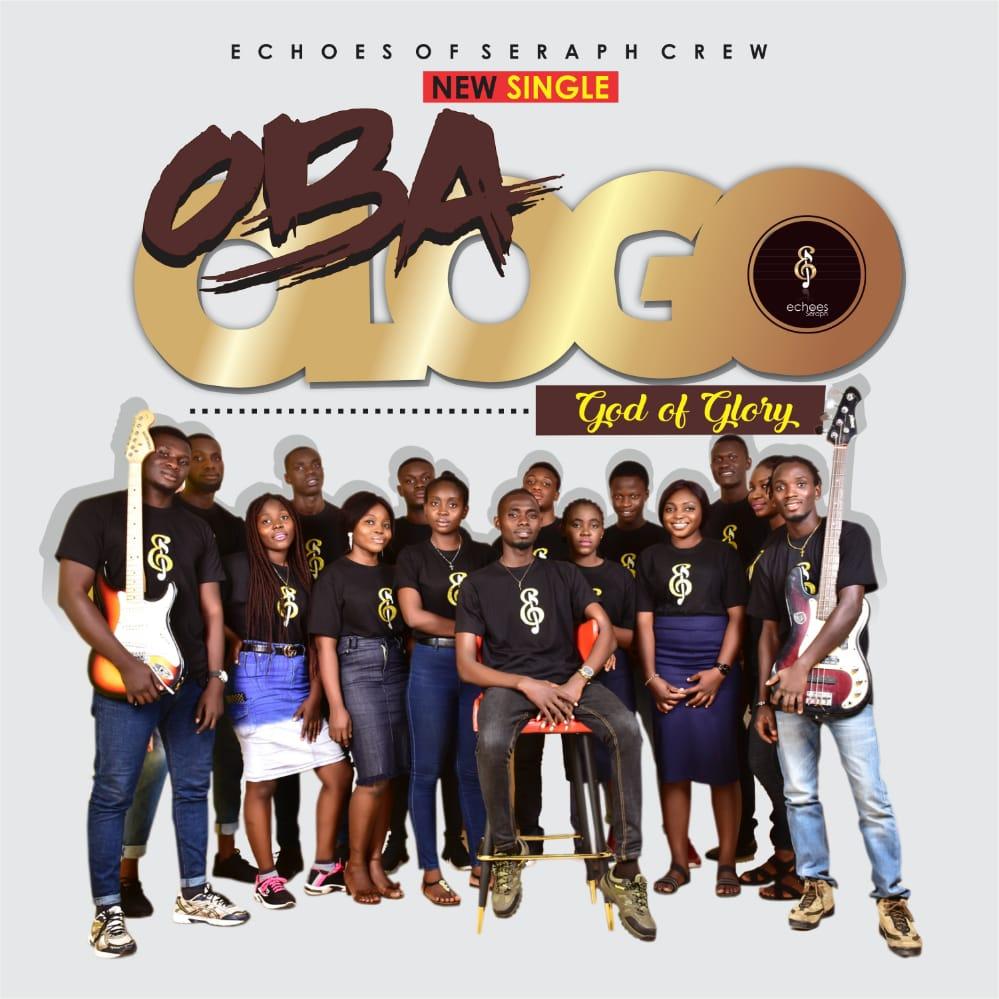 Echoes of Seraph Crew Oba Ologo (God of Glory)