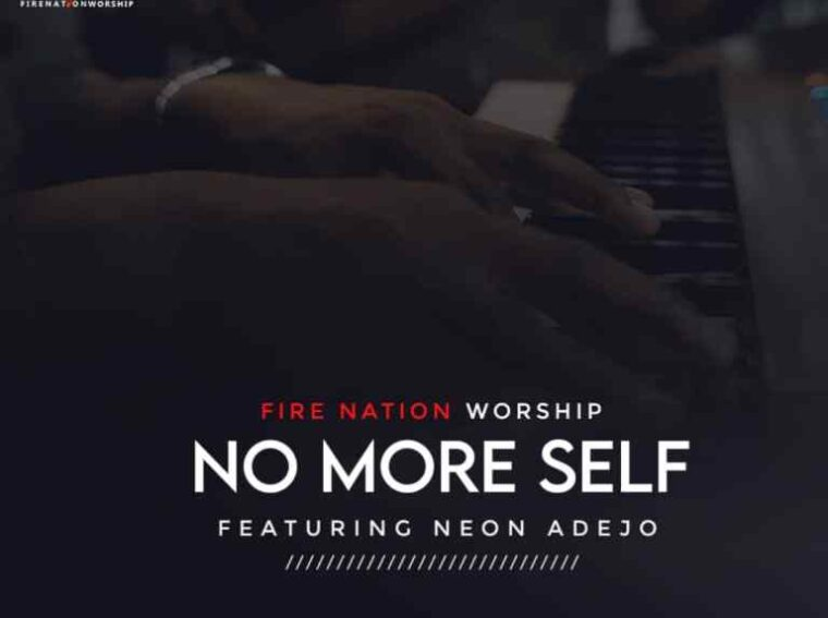 Fire Nation Worship No More Self Mp3 Download