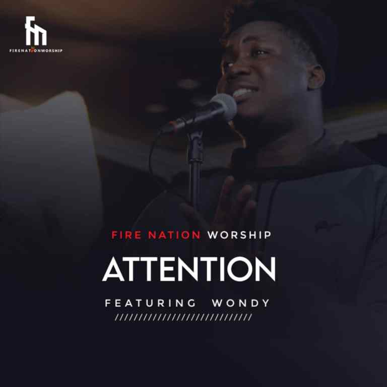 Photo of Firenation Worship – Attention (ft Wondy)