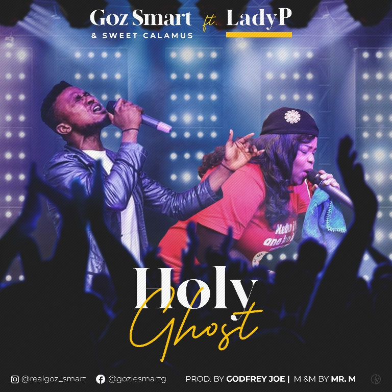 Holy Ghost By Goz Smart ft Lady P