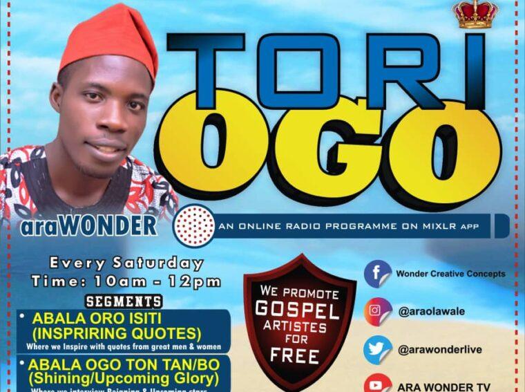About Tori Ogo Radio Programme By Arawonder