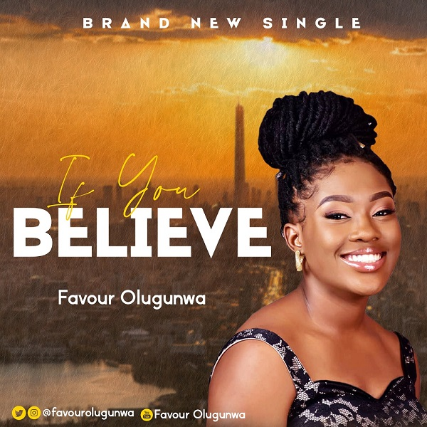 Favour Olugunwa If You Believe Download