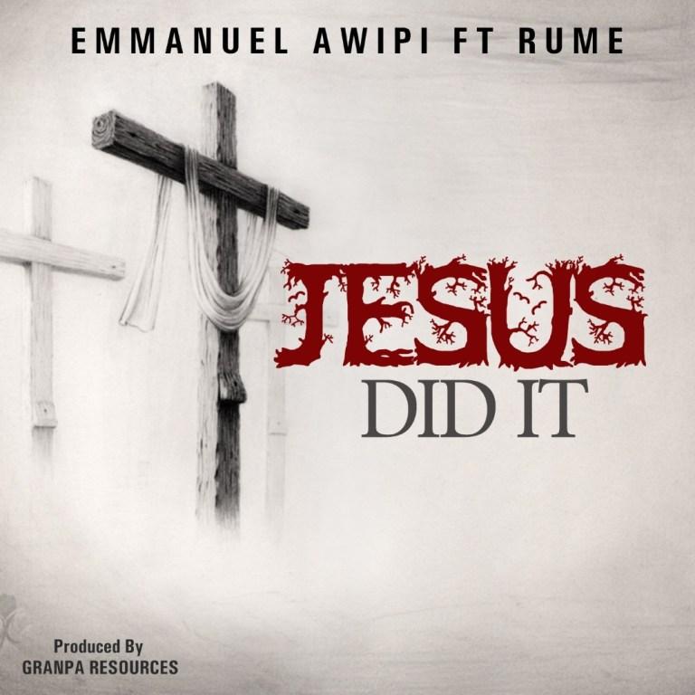 Emmanuel Awipi Jesus Did It Mp3 Download