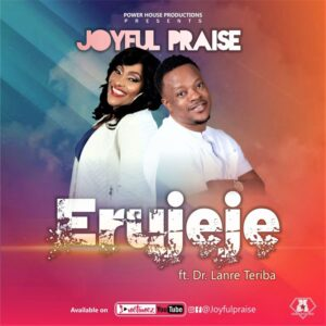 Joyful Praise ft Lanre Teriba Erujeje Mp3 Download