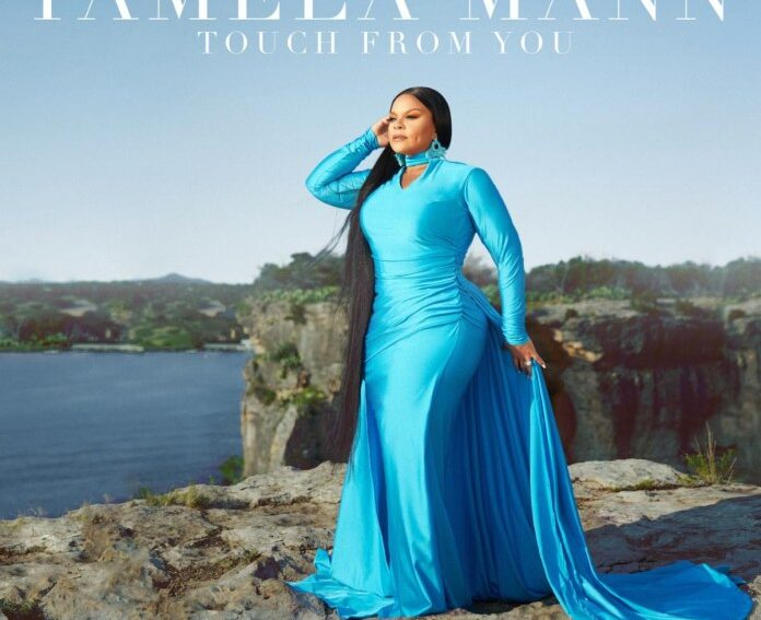 Touch From You Tamela Mann Lyrics & Mp3