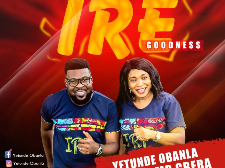 Yetunde Obanla ft Mr Igbera Ire (Goodness)